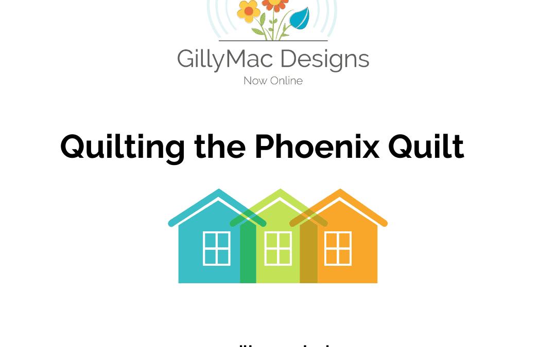 Quilting the Phoenix Quilt