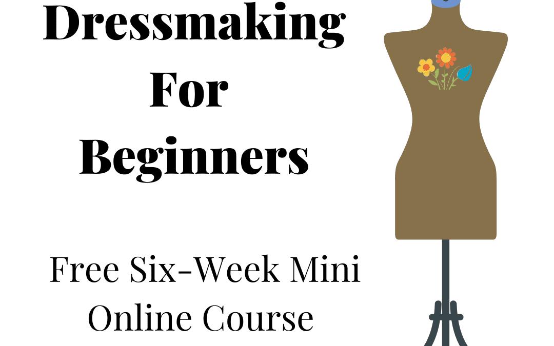 FREE Beginners Dressmaking/Garment-Making Mini Course
