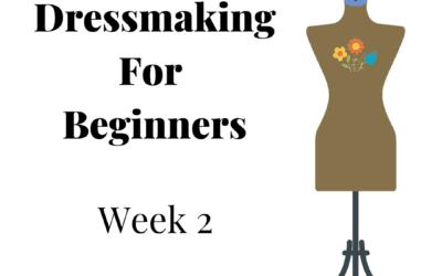 Beginners Garment Making Course – Week 2