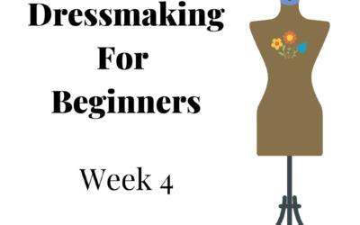 Beginners Garment Making – Week 4