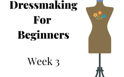 Beginners Garment Making Course – Week 3